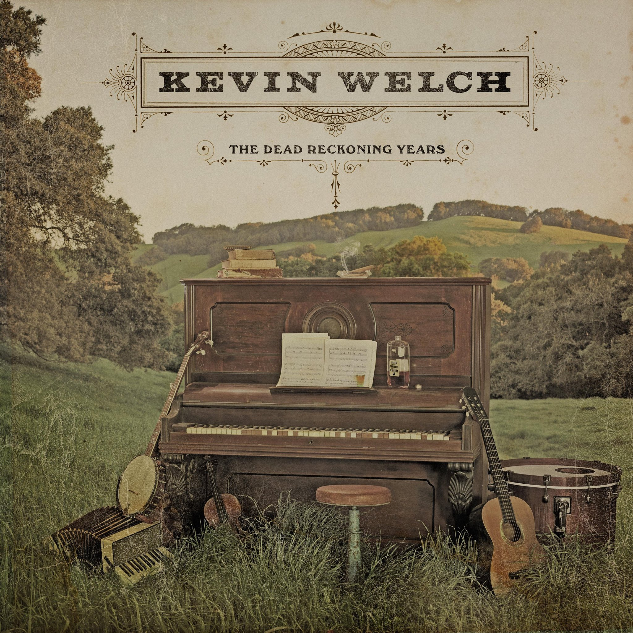 Kevin Welch Dead Reckoning Years